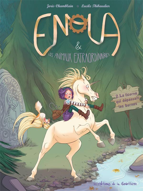 Enola et les animaux extraordinaires T2 : La licorne qui dépassait les bornes (0), bd chez Editions de la Gouttière de Chamblain, Thibaudier