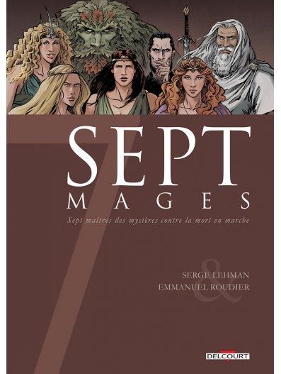 7 mages, bd chez Delcourt de Serge Lehman, Roudier, Champelovier