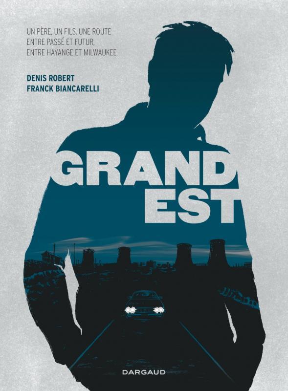 Grand Est, bd chez Dargaud de Robert, Biancarelli