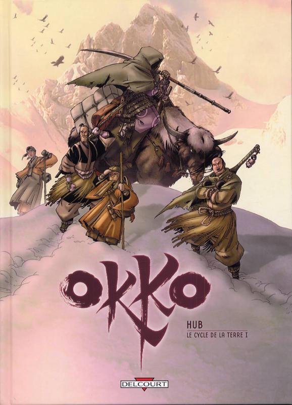 Okko – cycle 2 : Cycle de la terre, T3 : Le cycle de la terre 1 (0), bd chez Delcourt de Hub, Pelayo