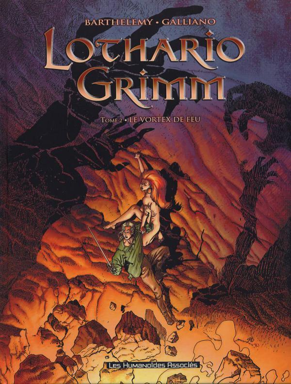 Lothario Grimm T2 : Le vortex de feu (0), bd chez Les Humanoïdes Associés de Galliano, Barthelemy