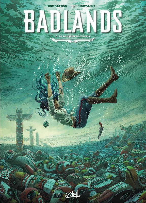 Badlands T2 : Le Danseur au Grizzli (0), bd chez Soleil de Corbeyran, Kowalski, Folny