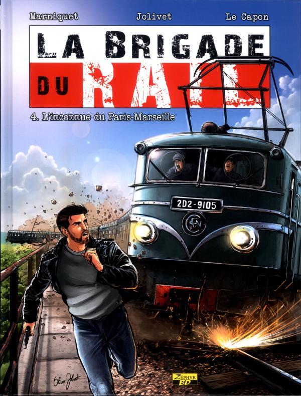 La Brigade du rail T4 : L'inconnue du Paris-Marseille (0), bd chez Zéphyr de Marniquet, Jolivet, Le Capon