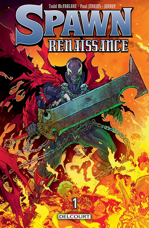 Spawn Renaissance T1, comics chez Delcourt de Jenkins, McFarlane, Meyers, FCO Plascencia, Martin, Butler, Molinar