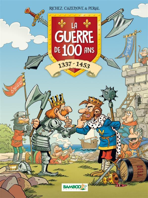 La Guerre de 100 ans : 1337-1453 (0), bd chez Bamboo de Richez, Cazenove, Péral, Mirabelle, Amouriq