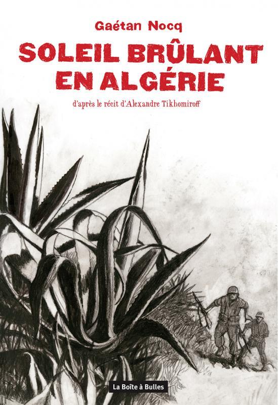 Soleil brûlant en Algérie : Soleil brûlant en Algérie (0), bd chez La boîte à bulles de Tikhomiroff, Nocq