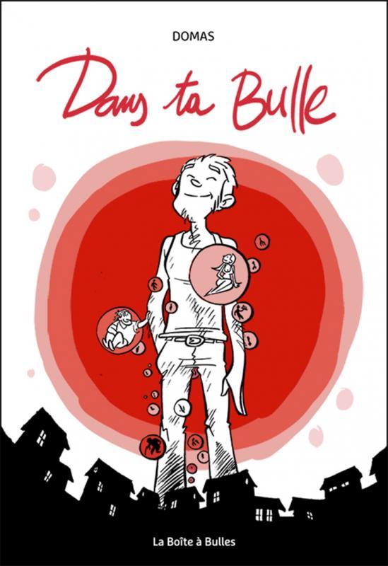 Dans ta Bulle : Dans ta bulle (0), bd chez La boîte à bulles de Domas