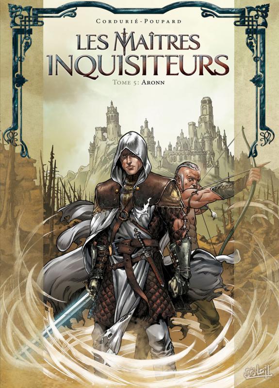 Les Maîtres inquisiteurs – Saison 1, T5 : Aronn (0), bd chez Soleil de Cordurié, Poupard, Digikore studio