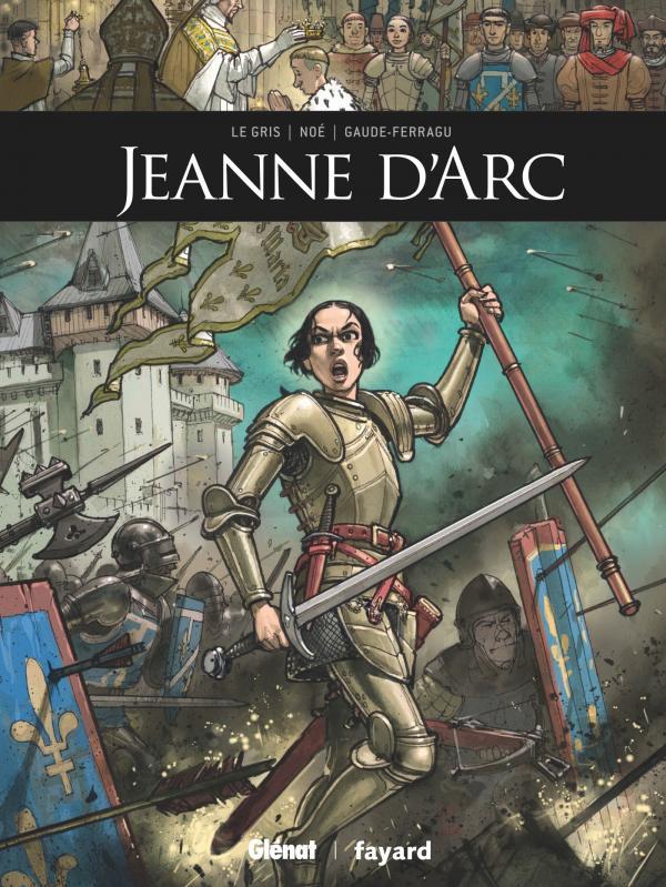 Jeanne d'Arc, bd chez Glénat de Legris, Noé