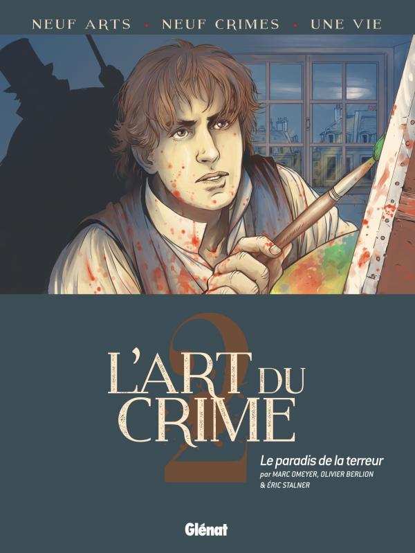 L'Art du crime T2 : Le Paradis de la terreur (0), bd chez Glénat de Berlion, Omeyer, Stalner