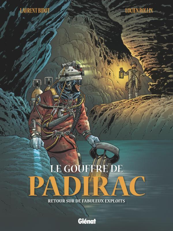 Le Gouffre de Padirac T3 : Retour sur de fabuleux exploits (0), bd chez Glénat de Bidot, Rollin, Chagnaud