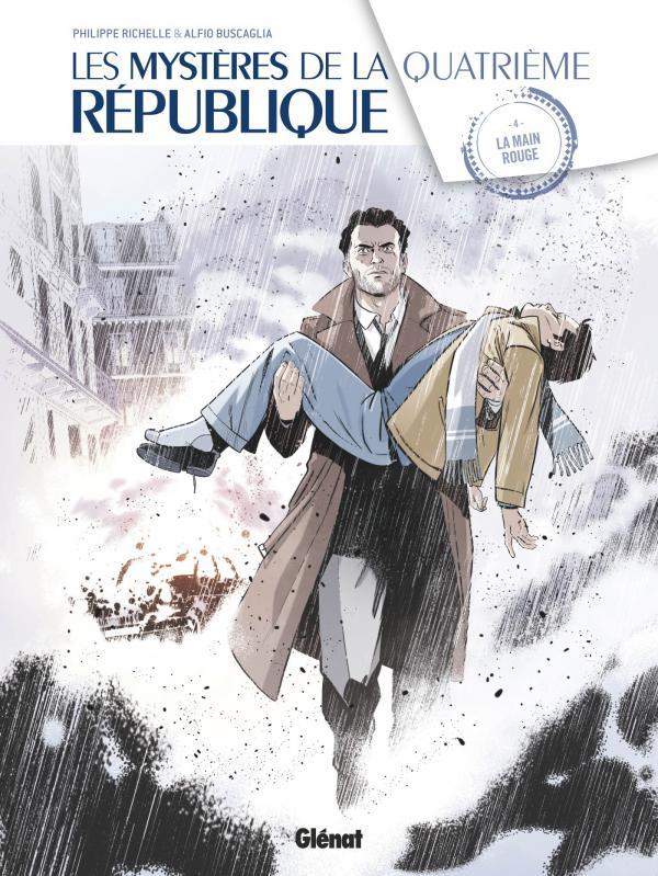 Les Mystères de la Quatrième République T4 : La Main Rouge (0), bd chez Glénat de Richelle, Buscaglia, Boccato