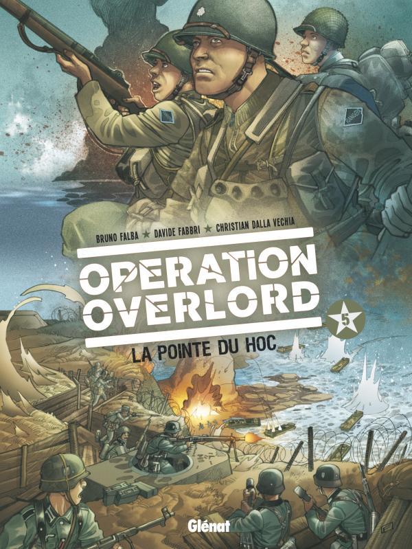 Opération Overlord T5 : La pointe du Hoc (0), bd chez Glénat de Falba, Dalla vecchia, Fabbri