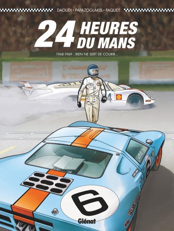 24 heures du Mans T2 : 1968-1969 (0), bd chez Glénat de Daoudi, Paquet, Papazoglakis