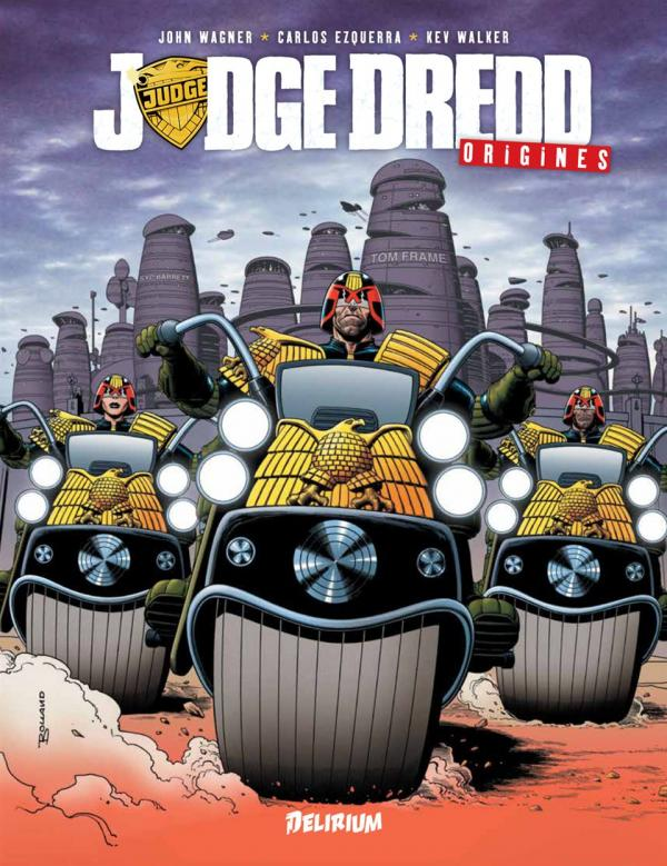 Judge Dredd Origines, comics chez Delirium de Wagner, Walker, Ezquerra, Collectif, Bolland