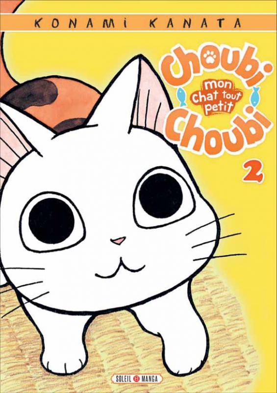 Choubi-Choubi mon chat tout petit  T2, manga chez Soleil de Konami