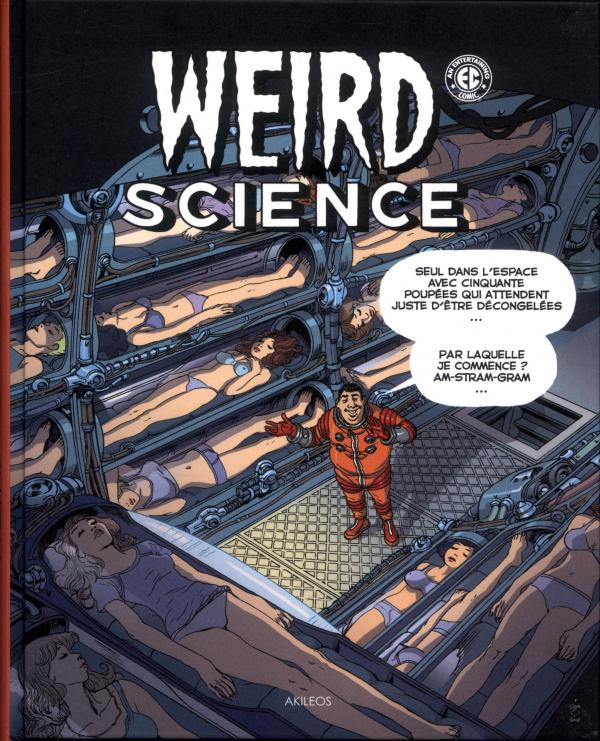 Weird Science T3, comics chez Akileos de Gaines, Feldstein, Frazetta, Evans, Kamen, Wood, Orlando, Elder, Williamson, Kurtzmann, Vince, Stan