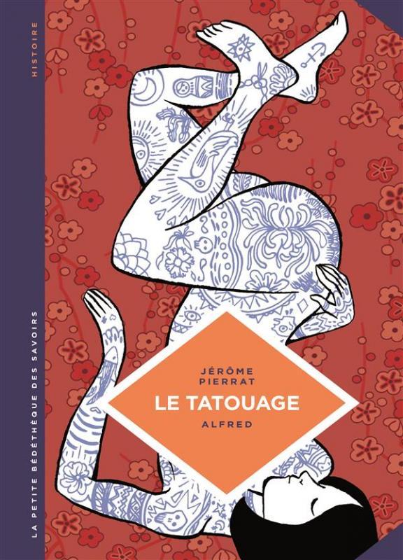 La Petite bédéthèque des savoirs T8 : Le tatouage (0), bd chez Le Lombard de Pierrat, Alfred
