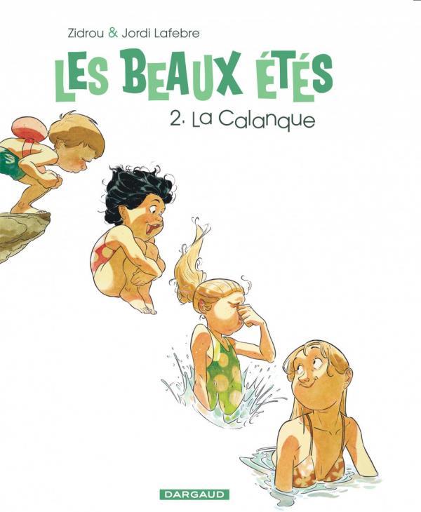 Les Beaux étés T2 : La calanque (0), bd chez Dargaud de Zidrou, Lafebre, Peña