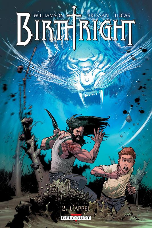 Birthright T2 : L'appel (0), comics chez Delcourt de Williamson, Bressan, Lucas