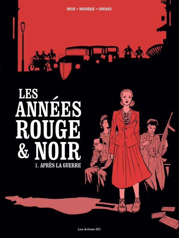 Les Années rouge & noir T1 : Agnès (0), bd chez Les arènes de Boisserie, Convard, Douay, Galopin