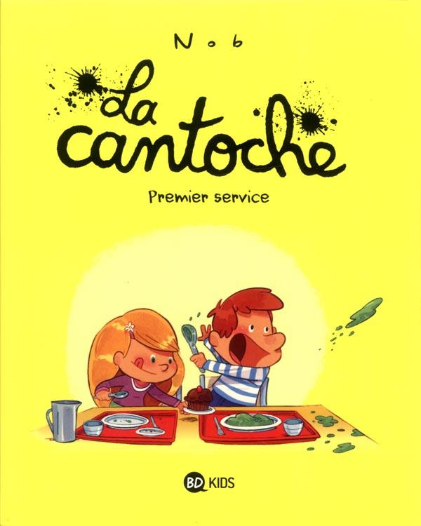 La Cantoche T1 : Premier service (0), bd chez Bayard de Nob