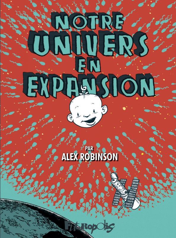 Notre univers s'agrandit, bd chez Futuropolis de Robinson