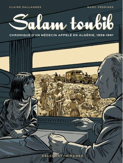 Salam Toubib : Chronique d'un médecin appelé en Algérie, 1959-1961 (0), bd chez Delcourt de Dallanges, Védrines