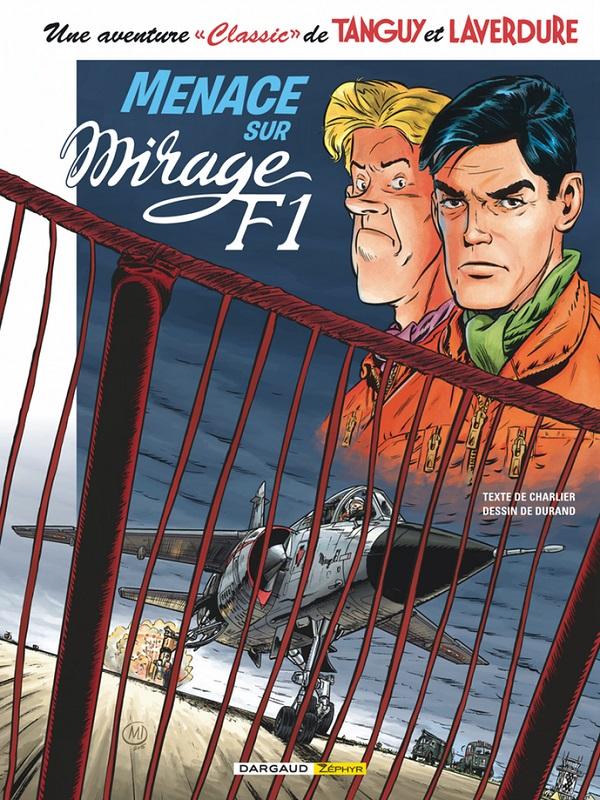Tanguy et Laverdure « classic » T1 : Menace sur Mirage F1 (0), bd chez Dargaud de Charlier, Buendia, Durand, Formaggio