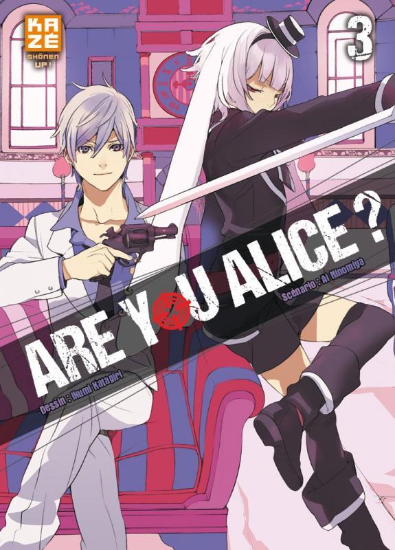 Are you Alice ? T3, manga chez Kazé manga de Ninomiya, Katagiri