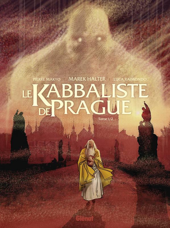 Le Kabbaliste de Prague T1, bd chez Glénat de Makyo, Raimondo, Quaresma