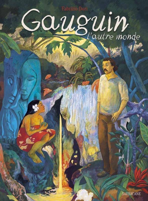 Gauguin, l'autre monde, bd chez Sarbacane de Dori