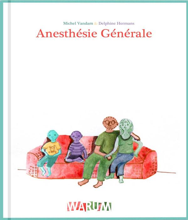 Anesthésie générale, bd chez Warum de Vandam, Hermans