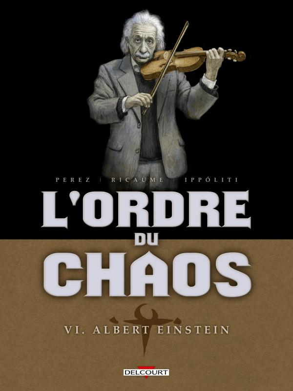 L'Ordre du chaos T6 : Albert Einstein (0), bd chez Delcourt de Ricaume, Perez, Ippoliti, Geto
