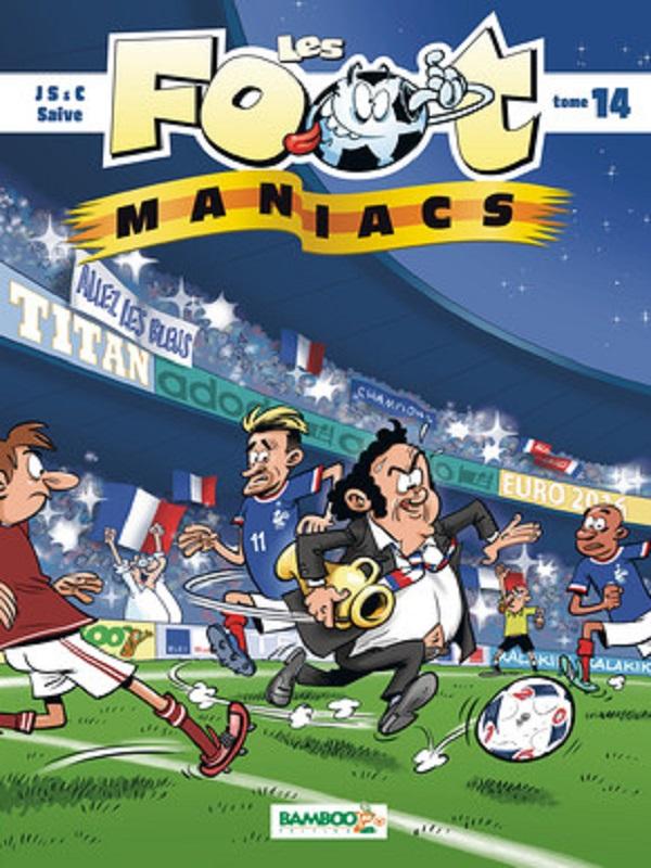 Les foot maniacs T14, bd chez Bamboo de Cazenove, Sulpice, Jenfèvre, Saive, Lunven
