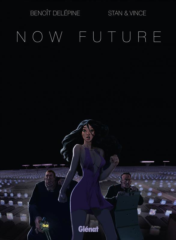 Now future, bd chez Glénat de Delépine, Stan, Vince