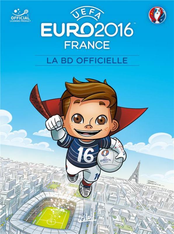 Euro 2016, bd chez Soleil de Ferré, Brizuela, Odone