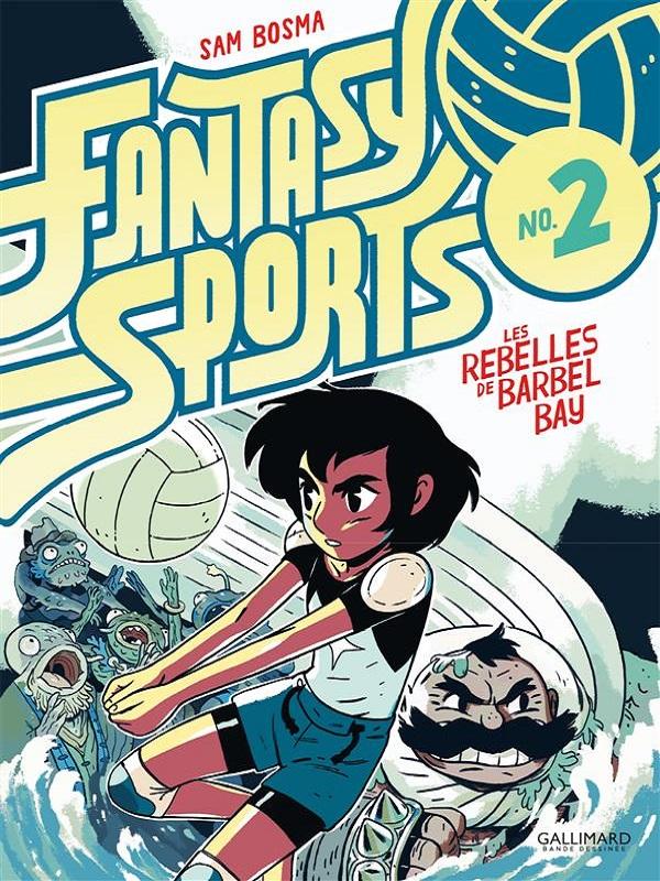 Fantasy sports T2 : Les rebelles de Barbel Bay (0), bd chez Gallimard de Bosma