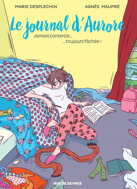 Le journal d'Aurore T1 : Jamais contente... toujours fâchée !, bd chez Rue de Sèvres de Desplechin, Maupré