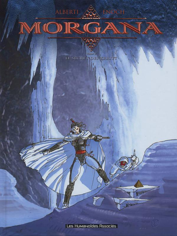 Morgana T2 : Le secret des Krritt (0), bd chez Les Humanoïdes Associés de Enoch, Alberti