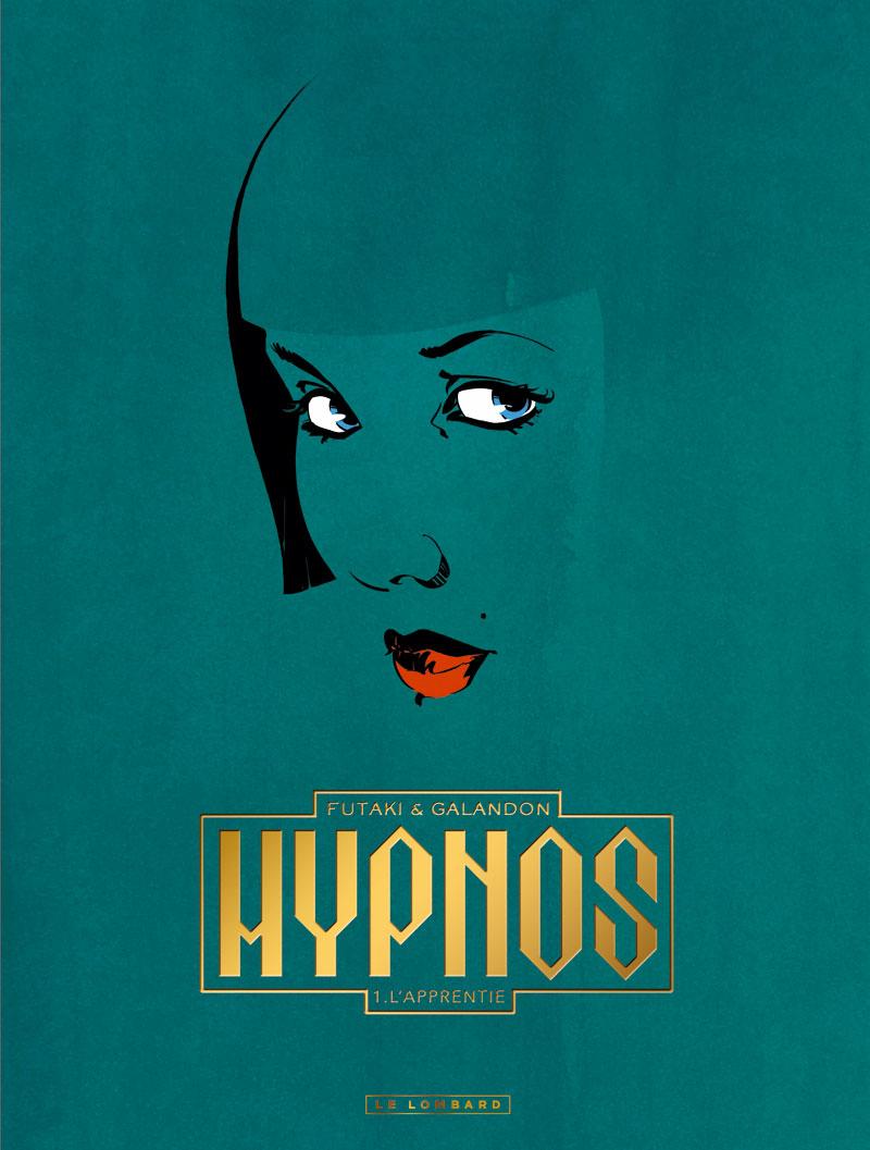 Hypnos T1 : L'apprentie (0), bd chez Le Lombard de Galandon, Futaki, Guilhaumond