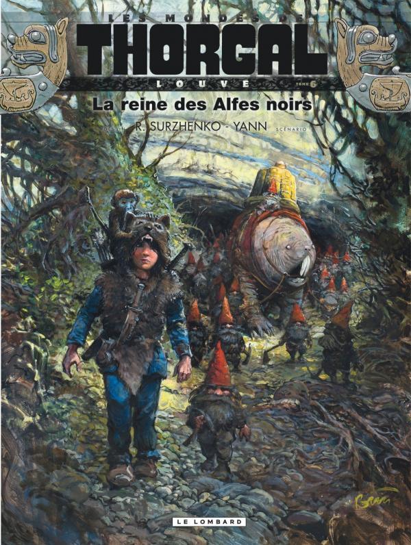Les Mondes de Thorgal – cycle Louve, T6 : La reine des Alfes noirs (0), bd chez Le Lombard de Yann, Surzhenko