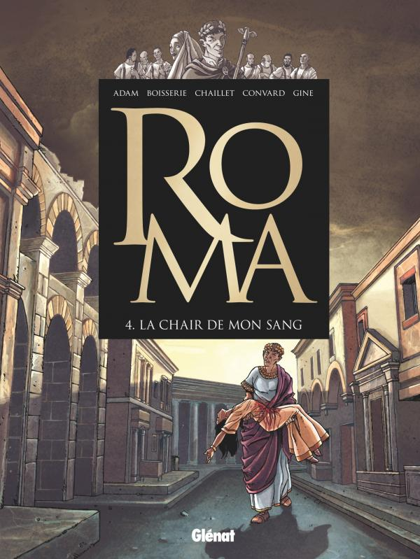 Roma T4 : La chair de mon sang (0), bd chez Glénat de Boisserie, Adam, Convard, Gine, Quaresma
