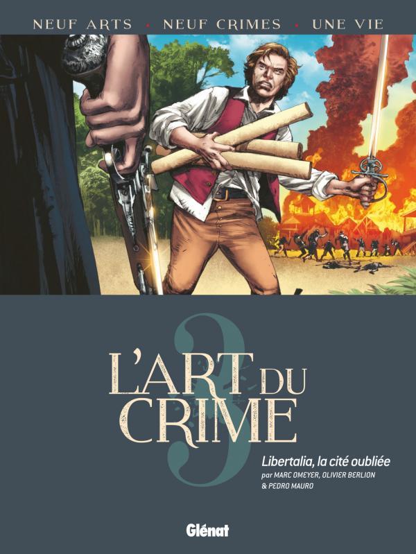 L'Art du crime T3 : Libertalia, la Cité Oubliée (0), bd chez Glénat de Berlion, Omeyer, Mauro, Maiolo