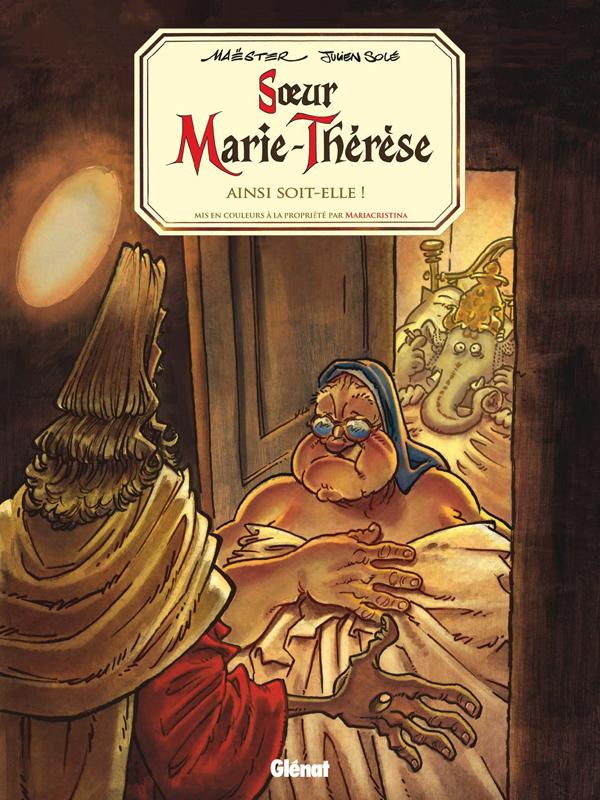 Soeur Marie-Thérèse des Batignolles T7 : Ainsi soit-elle ! (0), bd chez Glénat de Maëster, Solé, Federico