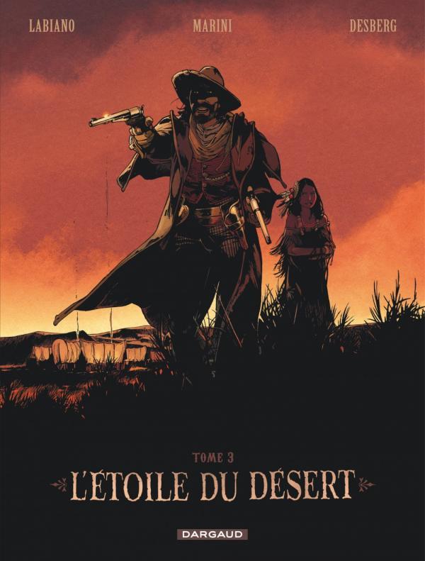 Etoile du désert T3, bd chez Dargaud de Desberg, Marini, Labiano, Maffre