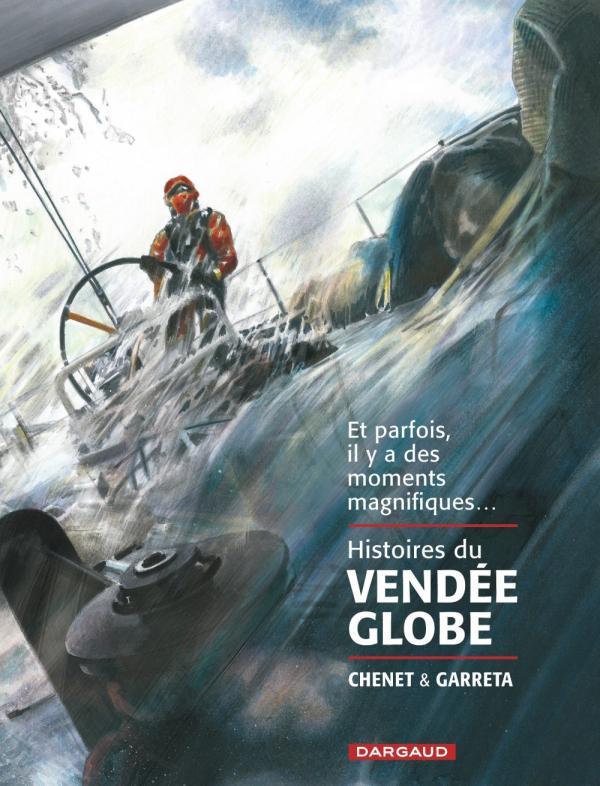 Histoires du Vendée Globe : , bd chez Dargaud de Chenet, Garreta