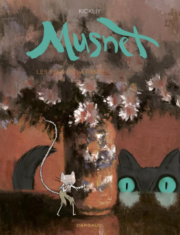 Musnet T3 : Les feux de la rampe, bd chez Dargaud de Kickliy