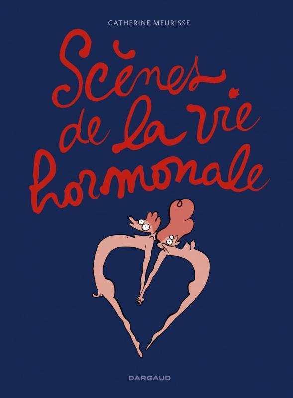Scènes de la vie hormonale : , bd chez Dargaud de Meurisse