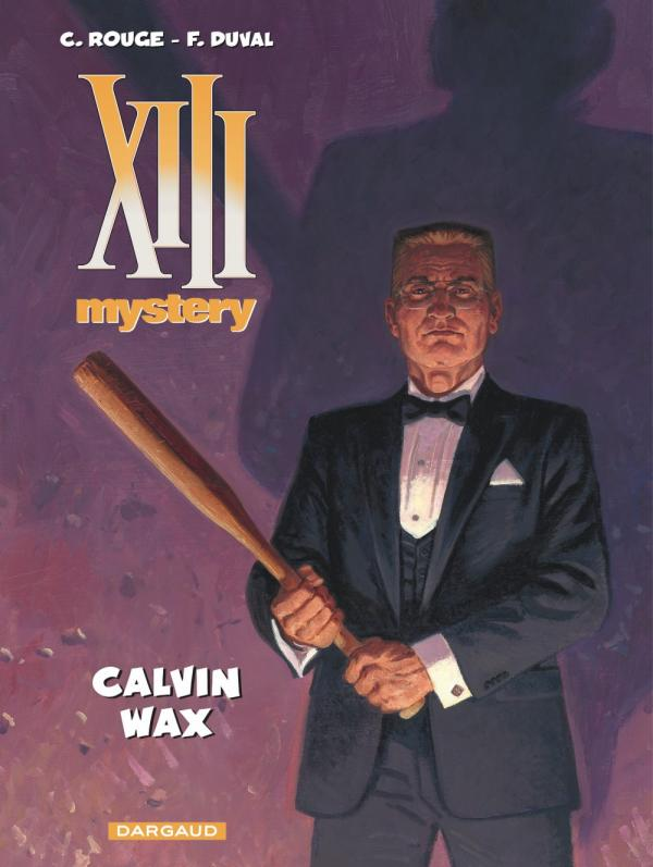 XIII Mystery T10 : Calvin Wax (0), bd chez Dargaud de Duval, Rouge, Boucq